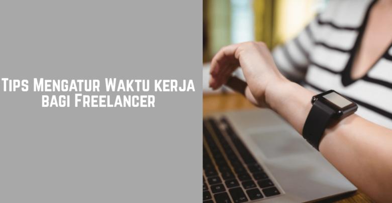 Tips mengatur waktu kerja bagi freelancer