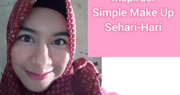 Inspirasi Simple Make Up Sehari-Hari
