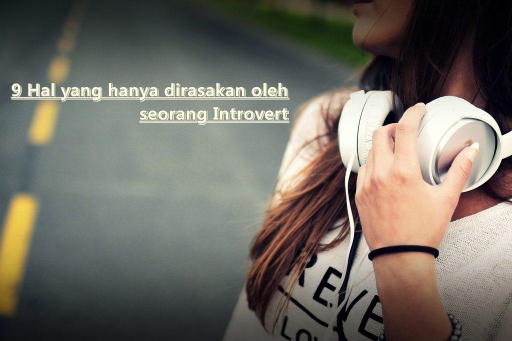 hal yang hanya dirasakan seorang introvert