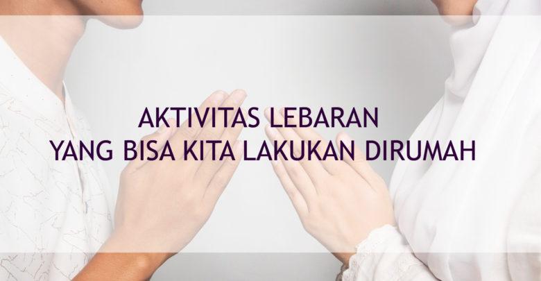 Aktivitas Seru Lebaran