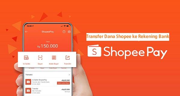 Cara Mudah Mencairkan Saldo ShopeePay ke Rekening Bank