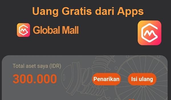 Cara Mendapatkan Uang Gratis dari Aplikasi Global Mall Android