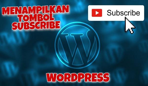 Menampilkan Tombol Subscribe pada Wordpress