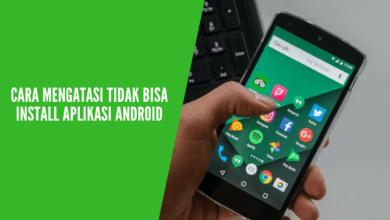 Cara mengatasi tidak bisa install aplikasi di android