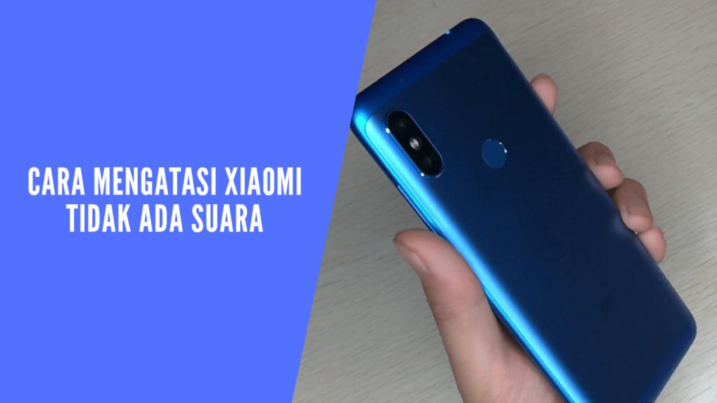 cara mengatasi Xiaomi tidak bersuara