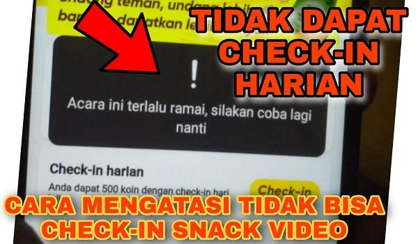 Acara ini Terlalu Ramai Silahkan Coba Lagi Nanti Snack Video