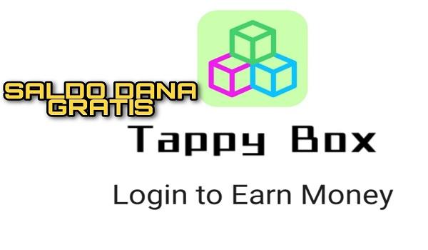 Cara Mendapatkan Saldo Dana Gratis dari Aplikasi Tappy Box