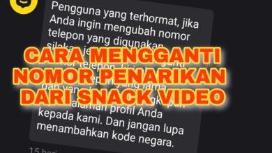Cara Mudah Mengganti Nomor Penarikan dari Snack Video
