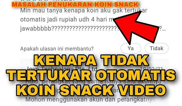Kenapa Koin Snack Video Tidak Tertukar Otomatis ?