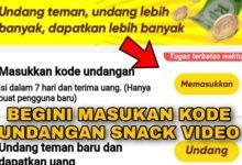 Cara Masukan Kode Undangan Snack Video Lengkap