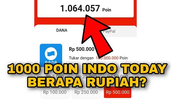 1000 Poin Aplikasi Indo Today berapa rupiah