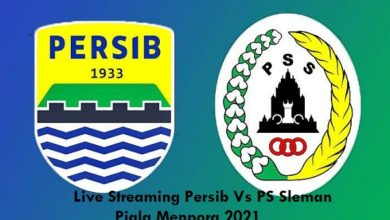 Link Live Streaming Persib Vs PS Sleman Piala Menpora 2021
