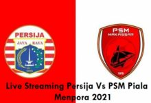 Link Live Streaming Persija Vs PSM Piala Menpora 2021