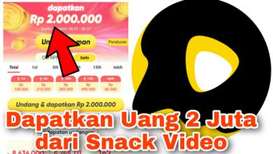 Cara Mendapatkan Uang 2 Juta dari Snack Video Terbaru