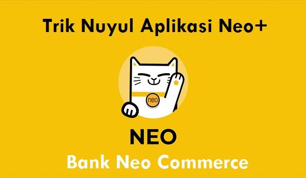 Trik Nuyul Aplikasi Neo+ Aman dan Terbukti Membayar