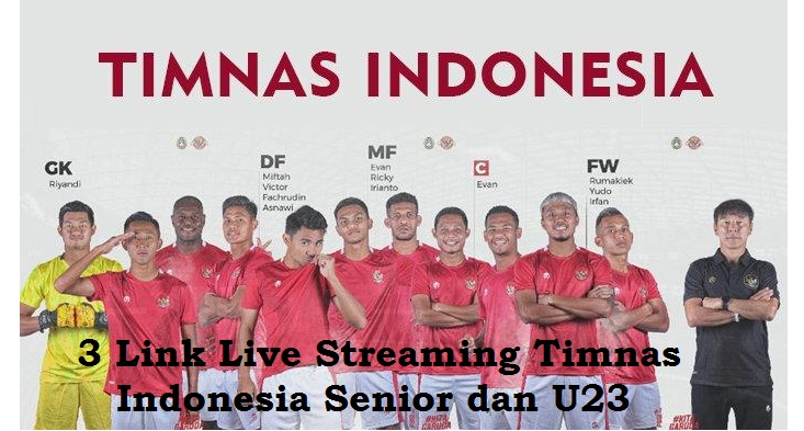 3 Link Live Streaming Timnas Indonesia 2021