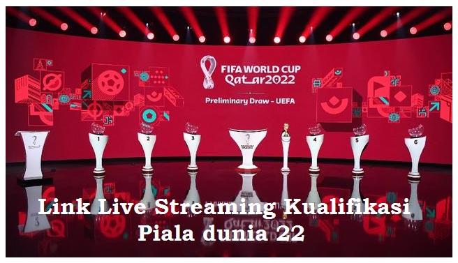 link live streaming kualifikasi piala dunia 22